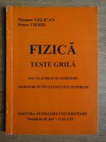 Anticariat: Petru Vieriu - Fizica. Teste grila. Bacalaureat si admitere in invatamantul superior