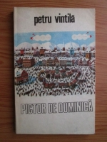 Anticariat: Petru Vintila - Pictor de duminica