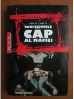 Philip Carlo - Confesiunile unui cap al mafiei