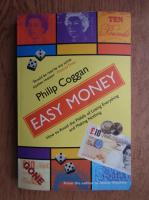 Philip Coggan - Easy money