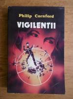 Anticariat: Philip Cornford - Vigilentii