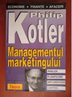 Anticariat: Philip Kotler - Managementul marketingului