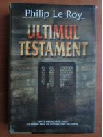 Philip Le Roy - Ultimul testament