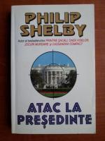 Anticariat: Philip Shelby - Atac la presedinte