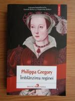 Anticariat: Philippa Gregory - Imblanzirea reginei