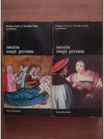Anticariat: Philippe Aries, Georges Duby - Istoria vietii private (volumele 3, 4)