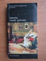 Philippe Aries - Istoria vietii private, volumul 7. De la Revolutia Franceza la Primul Razboi Mondial