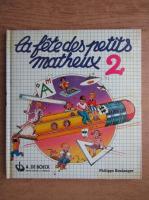 Anticariat: Philippe Boulanger - La fete des petits matheux (volumul 2)