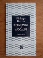 Anticariat: Philippe Burrin - Resentiment si apocalips