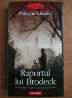 Anticariat: Philippe Claudel - Raportul lui Brodeck