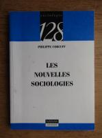 Anticariat: Philippe Corcuff - Les nouvelles sociologies. Construcion de la realite sociale