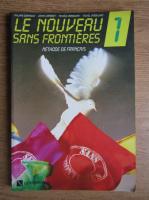 Anticariat: Philippe Dominique, Jacky Girardet - Le nouveau sans frontieres. Methode de francais (volumul 1)