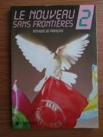 Anticariat: Philippe Dominique - Le nouveau sans frontieres 2. Methode de francais