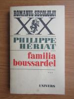 Anticariat: Philippe Heriat - Familia Boussardel (volumul 3)