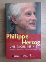 Anticariat: Philippe Herzog - Une tache infinie. Fragments d'un projet politique europeen
