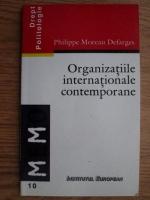 Philippe Moreau Defarges - Organizatiile internationale contemporane