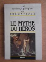 Philippe Sellier - Le mythe du heros