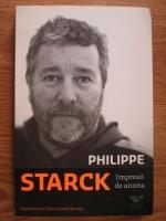 Anticariat: Philippe Starck - Impresii de aiurea