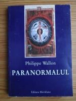 Anticariat: Philippe Wallon - Paranormalul
