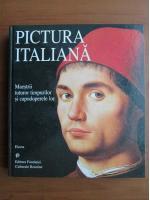 Pictura italiana. Maestrii tuturor timpurilor si capodoperele lor (album)