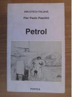 Anticariat: Pier Paolo Pasolini - Petrol