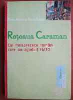 Anticariat: Pierre Accoce - Reteaua Caraman. Cei treisprezece romani care au zguduit NATO