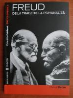 Anticariat: Pierre Babin - Freud. De la tragedie la la psihanaliza