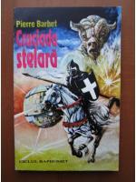 Anticariat: Pierre Barbet - Cruciada stelara