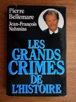 Anticariat: Pierre Bellemare - Les grands crimes de l'Histoire