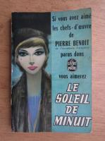 Anticariat: Pierre Benoit - Le soleil de minuit