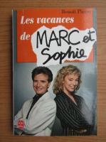 Anticariat: Pierre Benoit - Les vacances de Marc et Sophie