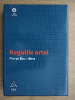 Pierre Bourdieu - Regulile artei