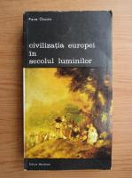 Pierre Chaunu - Civilizatia Europei in secolul luminilor (volumul 2)