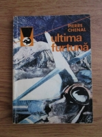 Anticariat: Pierre Chenal - Ultima furtuna