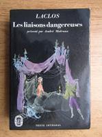 Anticariat: Pierre Choderlos de Laclos - Les liaisons dangereuses