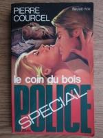Anticariat: Pierre Courcel - Le coin du bois