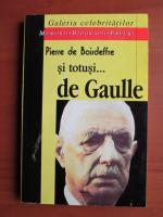 Anticariat: Pierre de Boisdeffre - Si totusi ... de Gaulle