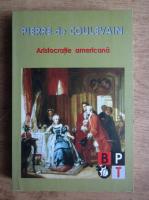 Anticariat: Pierre de Coulevain - Aristocratie americana