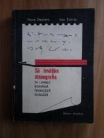 Anticariat: Pierre Dephanis - Sa invatam stenografia in limbile romana, franceza, engleza