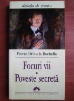 Pierre Drieu la Rochelle - Focuri vii. Poveste secreta