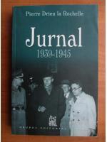 Pierre Drieu la Rochelle - Jurnal 1939-1945