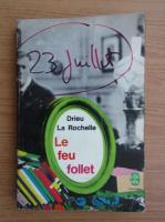 Pierre Drieu la Rochelle - Le feu follet