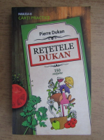 Anticariat: Pierre Dukan - Retetele Dukan