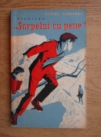 Anticariat: Pierre Gamarra - Aventura Sarpelui cu pene