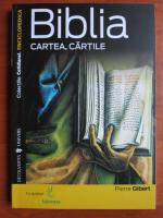 Anticariat: Pierre Gibert - Biblia. Cartea, cartile