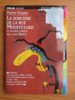 Anticariat: Pierre Gripari - La sorciere de la rue Mouffetard et autres contes de la rue Broca