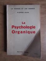 Anticariat: Pierre Jean - La psychologie organique
