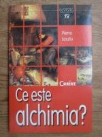 Anticariat: Pierre Laszlo - Ce este alchimia?