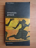 Anticariat: Pierre Leveque - Aventura greaca (volumul 2)
