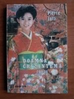 Anticariat: Pierre Lotti - Doamna crizantema